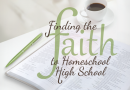 Finding the Faith to Homeschool High School