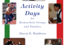 Activity Days for Homeschool Groups and Families by Marcia Washburn ~ Review
